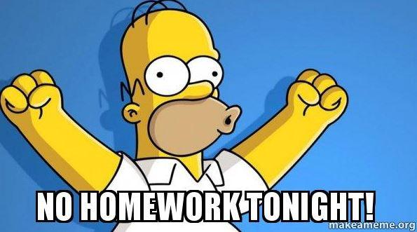 Today is No Homework Day