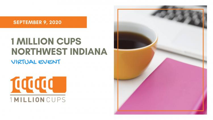 1 Million Cups Northwest Indiana Virtual Meet Up