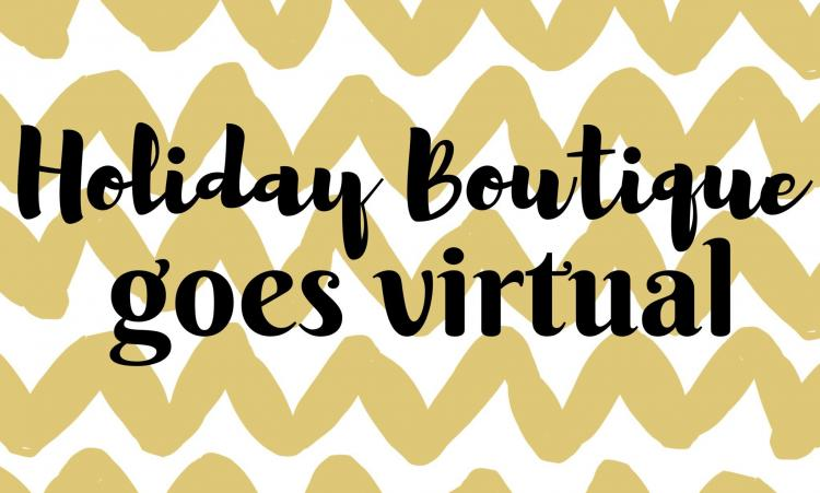 Holiday Boutique Goes Virtual!
