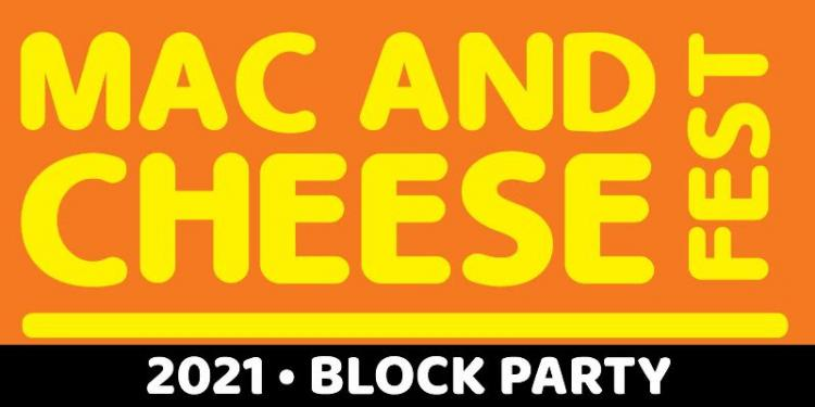 Mac & Cheese Fest Block Party 2021