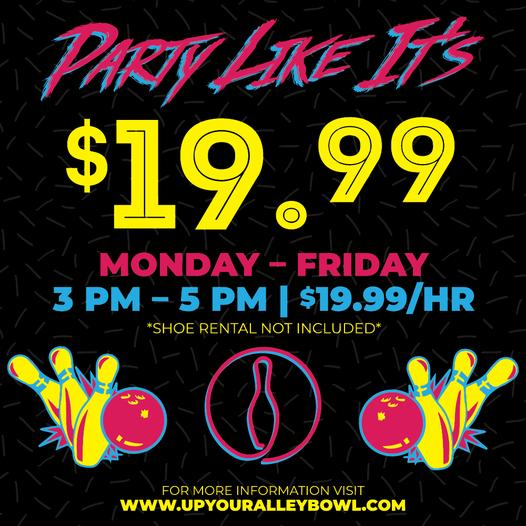 Party Like It's 1999 Bowling Special at Up Your Alley in Schererville 🎳