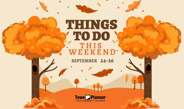 Things to Do This Weekend September 24-26