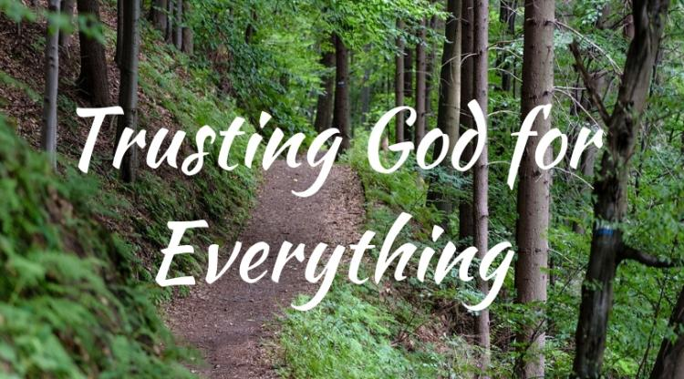 Trusting God for Everything Sermon Series