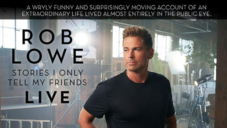Rob Lowe: Stories I Only Tell My Friends LIVE