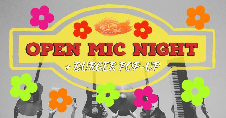 Open Mic Night + Burger Pop-Up at The River House Capon Bridge WV