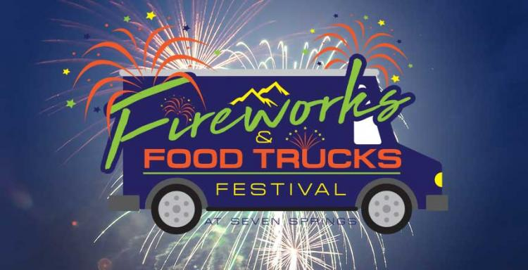 Fireworks and Food Trucks at Seven Springs Mountain Resort