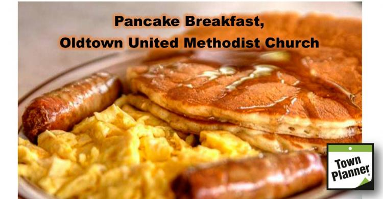 Pancake Breakfast, Oldtown United Methodist Church.