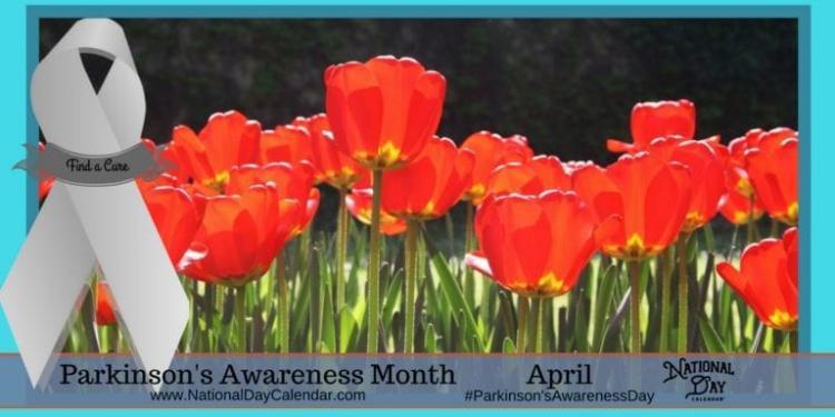 April is National Parkinson's Awareness Month