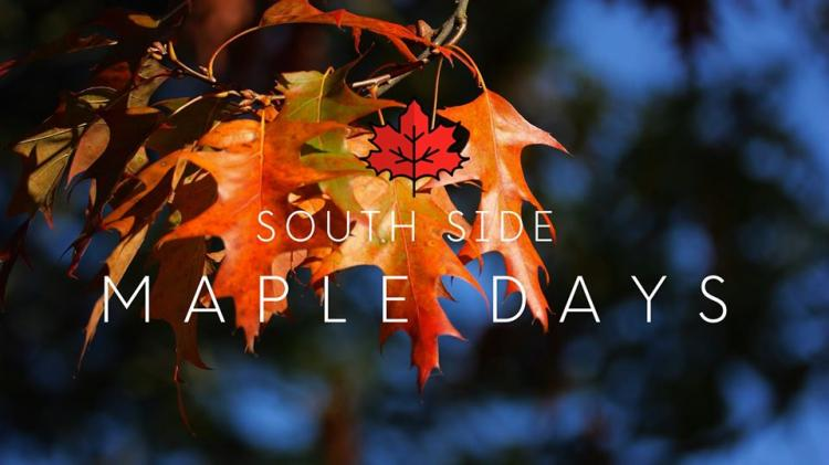 South Side Maple Days -Feb 22 thru March 21