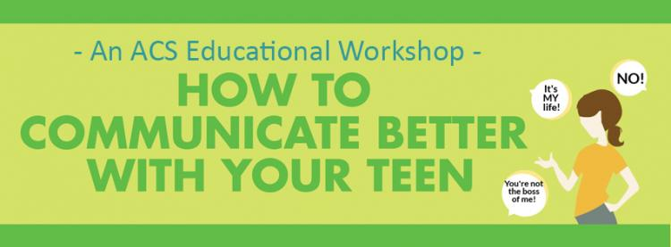 How to Communicate Better with Your Teen Workshop